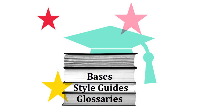 Why Should Translators Use Bases, Style Guides and Glossaries?