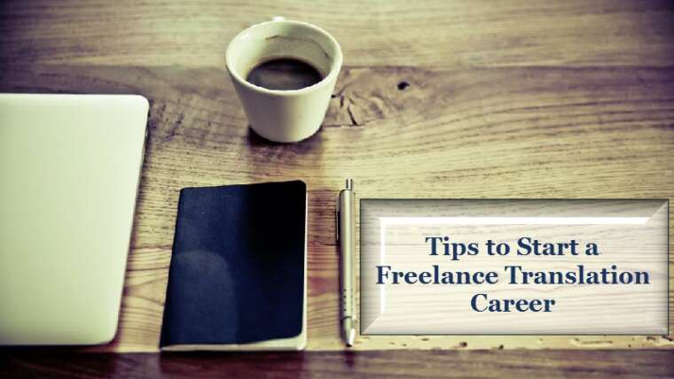 Tips to Help You Start a Freelance Translation Career